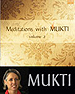 Meditations with Mukti, volume 2