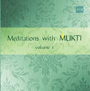Meditations with Mukti, Volume 1